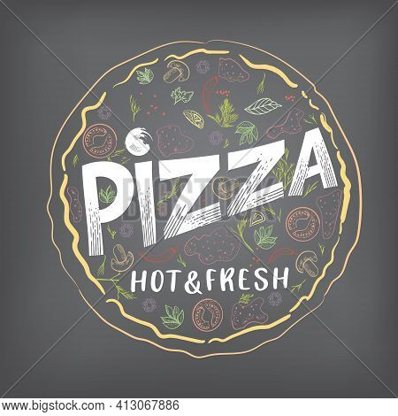 Pizza, A Sketch-style Image With Retro Elements, On A Dark Background. Italian Cuisine Menu Design,