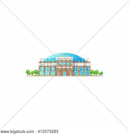 Retro Big Top Circus Building Isolated Entertainment House. Vector Facade Exterior Of Funfair Arena,