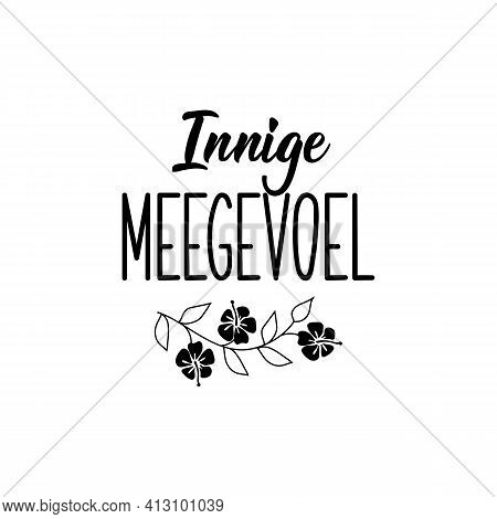 Translation From Afrikaans: Condolences. Modern Vector Brush Calligraphy. Ink Illustration. Perfect