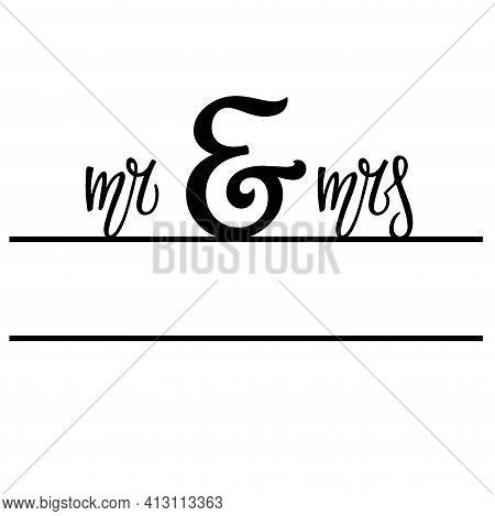 Wedding Split Monogram Frame. Mr And Mrs Handwritten Lettering. Split Border. For Wedding Invitation