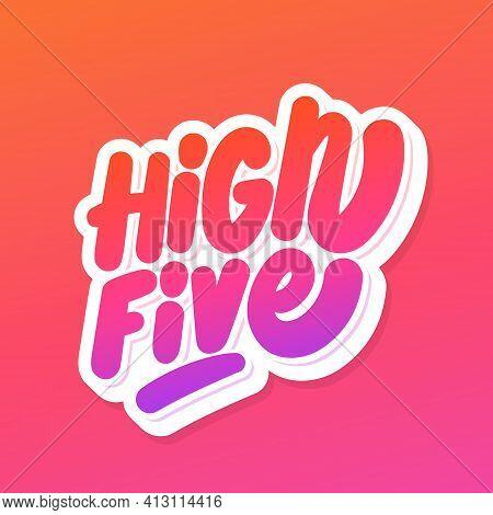 High Five. Vector Handwritten Text. Vector Icon.