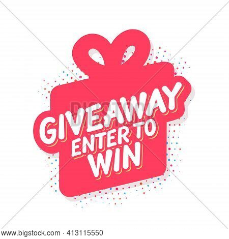 Giveaway. Enter To Win. Vector Lettering Banner With Gift Box Icon. Vector Illustration.