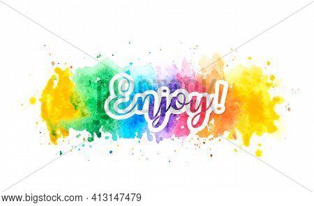Enjoy Motivational Watercolor Splash Banner. Vector Illustration