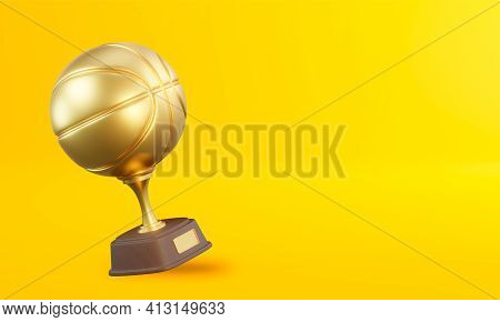 Basketball Trophy Cup On Yellow Background. Sport Tournament Award, Gold Winner Cup And Victory Conc