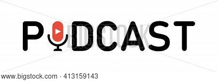 Podcast. Vector Microphone Podcast Logo Icon. Business Concept