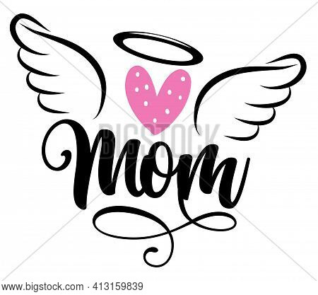 Angel Mom - Hand Drawn Beautiful Memory Phrase. Rest In Peace, Rip Memory. Love Your Mother. Inspira