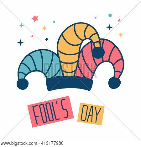 April Fools Day Vector Doodle Card. Colorful Illustration Of Jester's Cap With Text Fool's Day. Circ