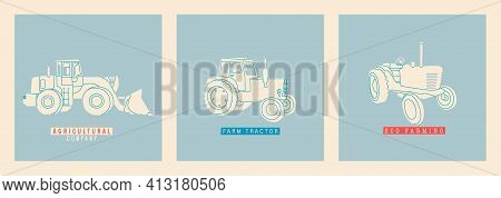Set Of Vector Illustrations Of Tractors. Simple Flat, Retro Style. Tractor, Hay Harvester, Harvester