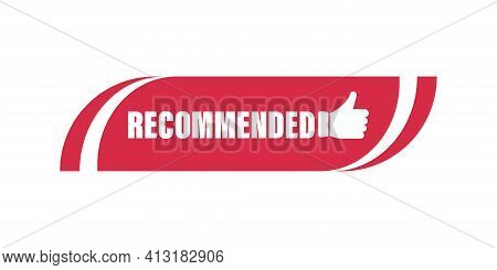 Recommended Icon . Vector Illustration On White Background. Banner With Thumbs Up. Recommended Label