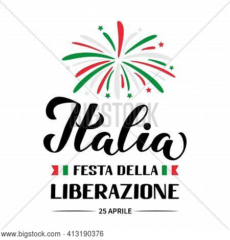 Italy Liberation Day Hand Lettering In Italian Language Isolated On White. Italian Holiday Celebrate