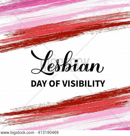 Lesbian Day Of Visibility Calligraphy Hand Lettering Isolated On White. Annual Holiday On April 26.
