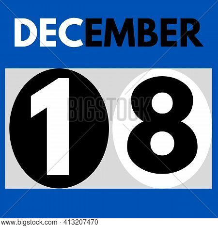 December 18 . Modern Daily Calendar Icon .date ,day, Month .calendar For The Month Of December