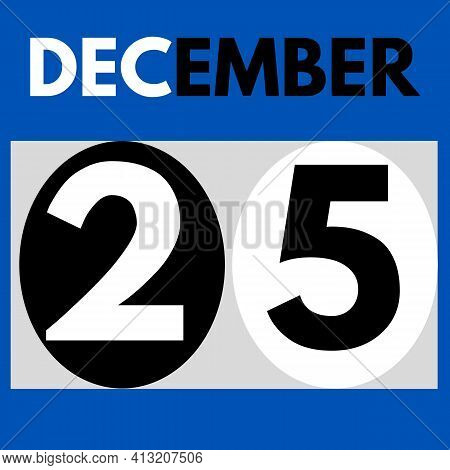 December 25 . Modern Daily Calendar Icon .date ,day, Month .calendar For The Month Of December