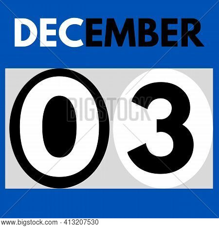 December 3 . Modern Daily Calendar Icon .date ,day, Month .calendar For The Month Of December