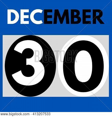 December 30 . Modern Daily Calendar Icon .date ,day, Month .calendar For The Month Of December