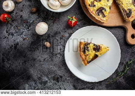 Homemade Quiche Pie With Mushrooms And Cheese On Dark Background, Savory Tart Pie With Mushrooms. Tr