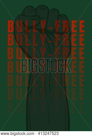 Digitally generated image of bully free text against hand fist on green background. combating bullying concept