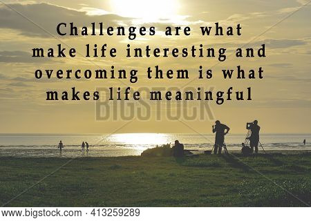 Image Of Sunset At The Beach With Motivational And Inspirational Quote. Life And Challenges Concept