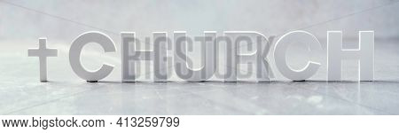 Word Church Made With Cement Letters And Cross On Grey Marble Background. Copy Space. Biblical, Spir