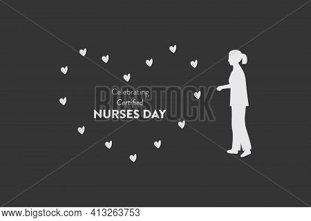 Certified Nurses Day Is Observed Around The World On 19 March Of Each Year, To Mark The Contribution