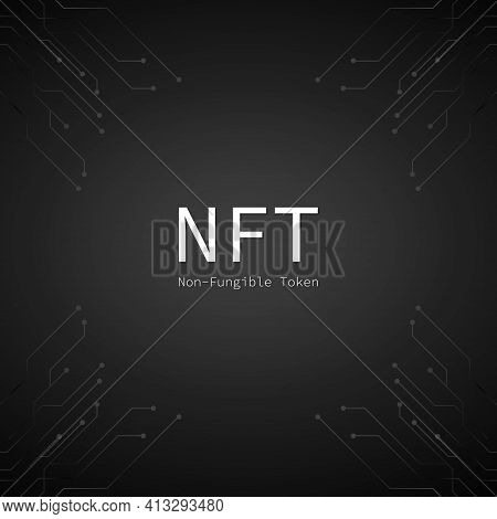 Nft Banner Of Crypto Art With Pcb Tracks. Nft Non Fungible Token On Black Background. Crypto Art. Ve