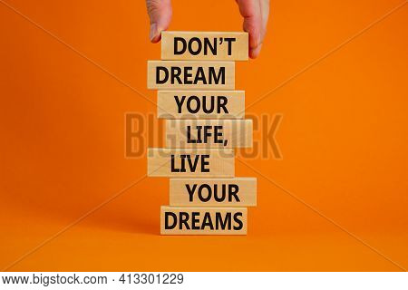 Live Your Dreams Symbol. Wooden Blocks With Words Do Not Dream Your Life, Live Your Dreams. Beautifu