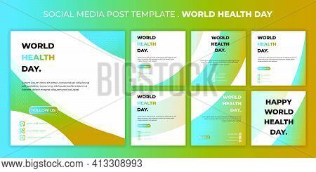 World Health Day Design With Social Media Post Template. Set Of Social Media Post Template With Geom