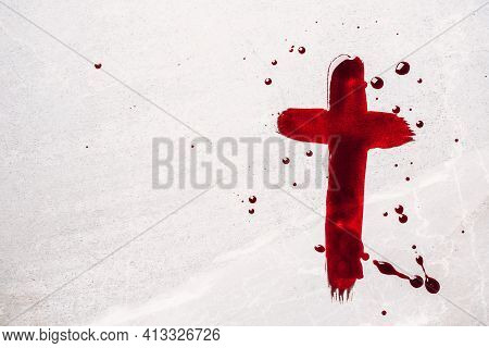 Christian Cross Painted With Red Blood On Stone Background. Copy Space. Good Friday. Passion, Crucif