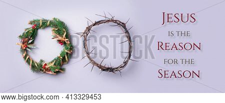 Christmas Wreath And Crown Of Thorns On Grey Background. Remember The Real Reason Of The Season. Chr
