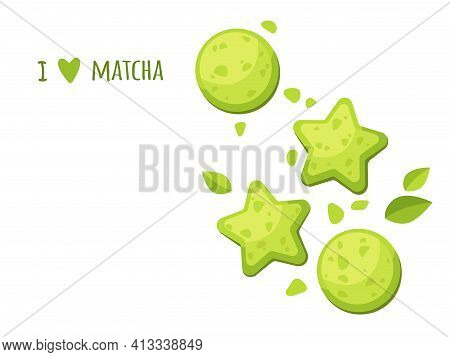 Cute Pre-made Greeting Card Of Matcha. Japanese Healthy Drink. I Love Matcha. Cookie And Tea Leaves.