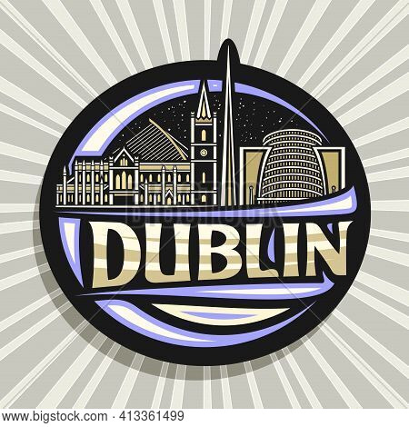 Vector Logo For Dublin, Dark Decorative Badge With Outline Illustration Of European Dublin City Scap
