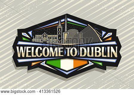 Vector Logo For Dublin, Black Decorative Tag With Illustration Of European Dublin City Scape On Dusk