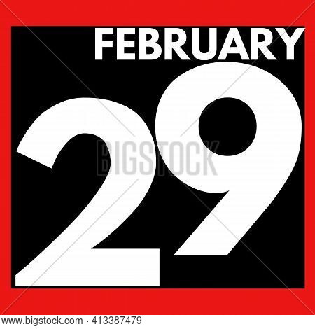 February 29 . Modern Daily Calendar Icon .date ,day, Month .calendar For The Month Of February