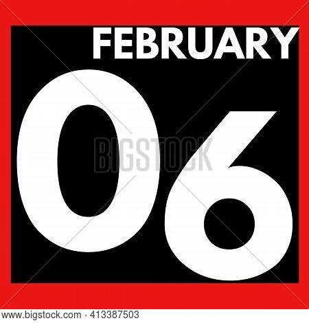 February 6 . Modern Daily Calendar Icon .date ,day, Month .calendar For The Month Of February
