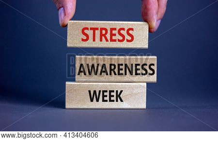 Stress Awareness Week Symbol. Wooden Blocks With Words 'stress Awareness Week'. Beautiful Grey Backg