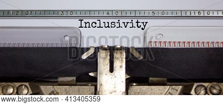 Inclusivity And Belonging Symbol. The Word 'inclusivity' Typed On Retro Typewriter. Business, Inclus