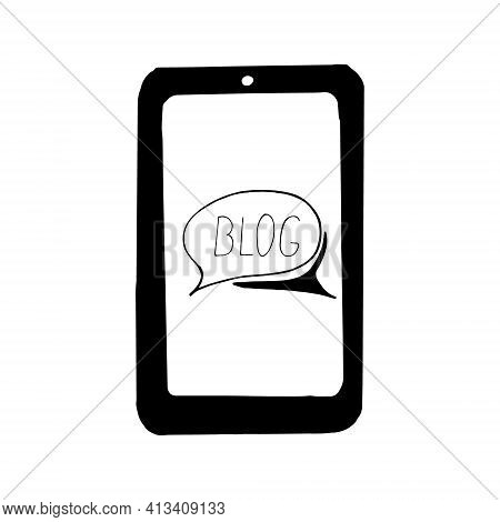 Smartphone With Speech Cloud On Screen Blog Lettering Icon, Sticker. Sketch Hand Drawn Doodle Style.