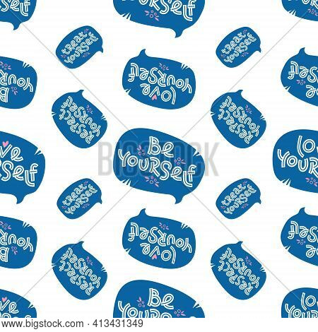 Seamless Pattern Made Of Positive Self Care Quotes In Speech Bubbles. Respect, Love, Treat And Be Yo