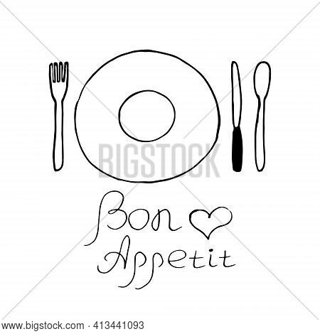 Plate, Spoon, Fork, Knife And Lettering Bon Appetit. Hand Drawn Doodle Style. Vector, Minimalism, Mo
