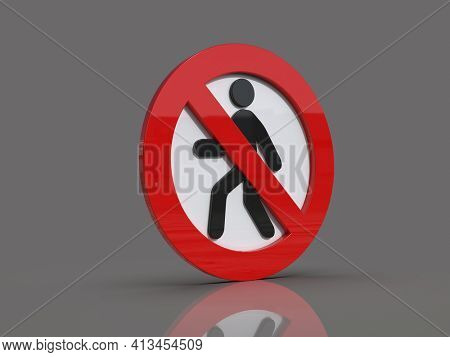 3d render STOP! You are Not Allowed Here, Red Circle Stop Roadsign with Pedestrian Symbol for Prohibited Activities, Traffic Stop Blocking Sign, Prohibition Icon, No Entry, Red Warning, Not Allowed
