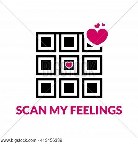 Scan My Feelings Vector Qr Code To For Love Scan. Scan Your Heart This Love Season. Love Concept Vec
