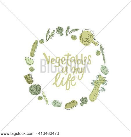 Vegetables Is My Life Hipster Style Sign With Outline Vegetables. Handwritten Lettering Quotes In Or