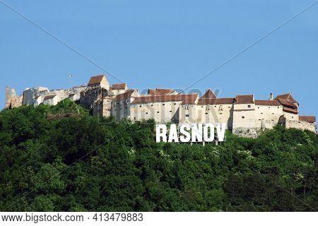 Rasnov, Romania On 08.08.2011. Rasnov Citadel In Brasov Transylvania Romania. One Of The Best Preser