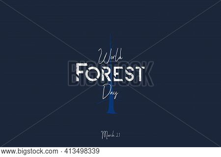 International Day Of Forest Vector Illustration. Alone Tree