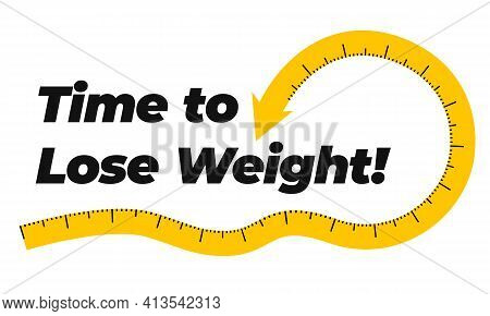 Text Time To Lose Weight And Swirling Measuring Tape With Arrow