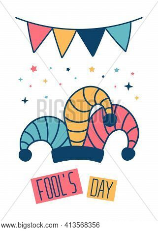 April Fools Day Vector Doodle Card. Colorful Illustration Of Jester's Cap With Flags And Text Fool's