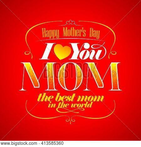Happy Mother's day lettering card design, I love you Mom, rasterized version