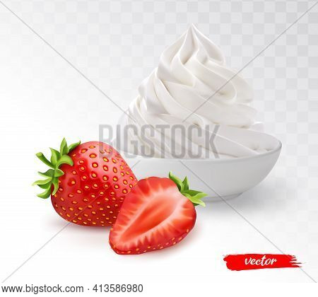 White Bowl Of Whipped Cream With Whole Strawberry And Half Strawberry. 3d Realistic Vector Illustrat