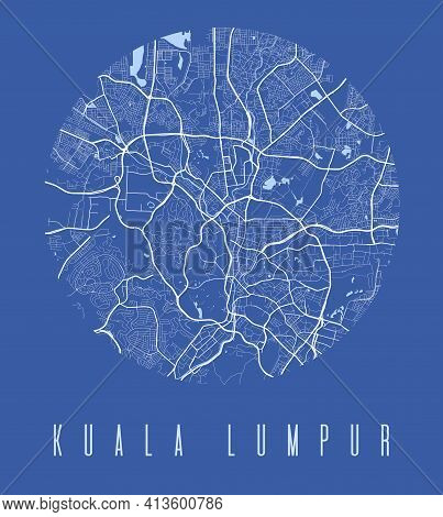 Kuala Lumpur Map Poster. Decorative Design Street Map Of City. Cityscape Aria Panorama Silhouette Ae