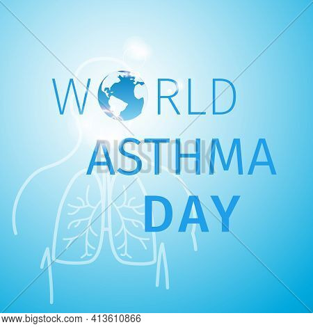 World Asthma Day Poster. Abstract Blue Background With Lungs And Title With Globe Symbol - World Ast